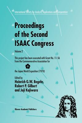 Proceedings of the Second ISAAC Congress: Volume 2: This project has been executed with Grant No. 11-56 from the Commemorative Association for the Japan World Exposition (1970) - Begehr, Heinrich G.W. (Editor), and Gilbert, R.P. (Editor), and Kajiwara, Joji (Editor)