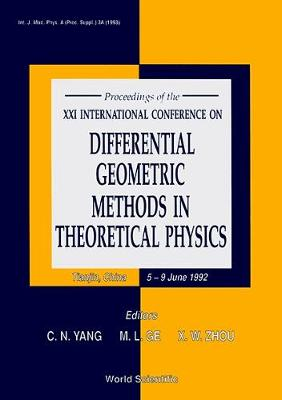 Proceedings of the XXI International Conference on Differential Geometric Methods in Theoretical Physics: Tianjin, China, 5-9 June 1992 - Yang, Chen Ning