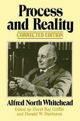 Process and Reality: An Essay in Cosmology - Whitehead, Alfred North