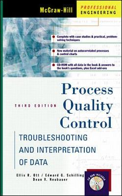 Process Quality Control: Troubleshooting and Interpretation of Data - Ott, Ellis R