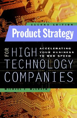 Product Strategy for High Technology Companies - McGrath, Michael E
