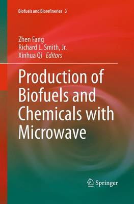 Production of Biofuels and Chemicals with Microwave - Fang, Zhen (Editor)