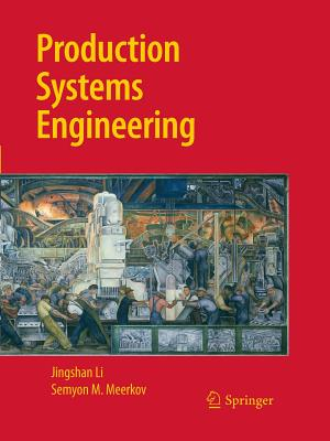 Production Systems Engineering - Li, Jingshan, Dr., and Meerkov, Semyon M.