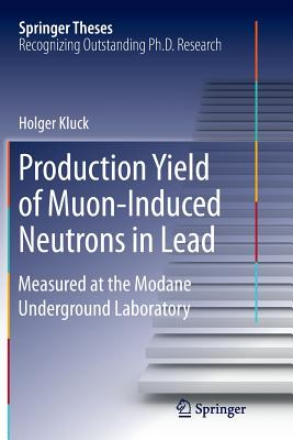 Production Yield of Muon-Induced Neutrons in Lead: Measured at the Modane Underground Laboratory - Kluck, Holger