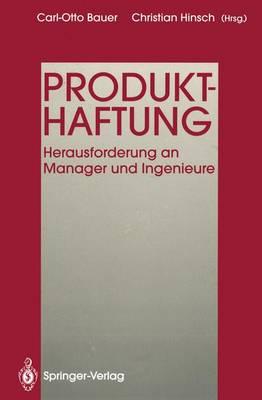 Produkthaftung: Herausforderung an Manager Und Ingenieure - Bauer, Carl-Otto