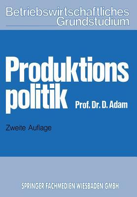 Produktionspolitik - Adam, Dietrich