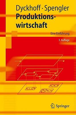 Produktionswirtschaft: Eine Einfuhrung - Dyckhoff, Harald, and Spengler, Thomas S