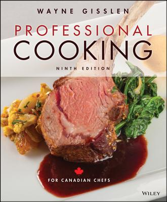 Professional Cooking for Canadian Chefs - Gisslen, Wayne