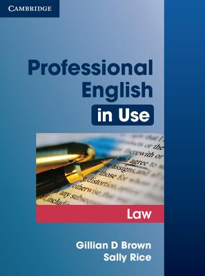 Professional English in Use Law - Brown, Gillian D., and Rice, Sally