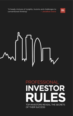Professional Investor Rules: Top Investors Reveal the Secrets of Their Success - Davis, Jonathan, and Eckett, Stephen
