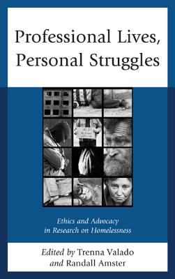 Professional Lives, Personal Struggles: Ethics and Advocacy in Research on Homelessness - Amster, Randall (Editor)