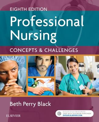 Professional Nursing: Concepts & Challenges - Black, Beth, PhD, RN