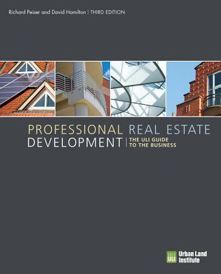 Professional Real Estate Development: The Uli Guide to the Business - Peiser, Richard B