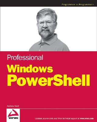 Professional Windows Powershell - Watt, Andrew