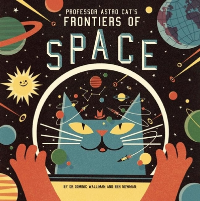 Professor Astro Cat's Frontiers of Space - Walliman, Dominic, Dr.