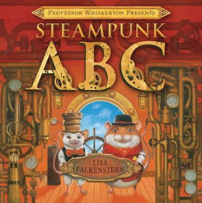 Professor Whiskerton Presents Steampunk ABC - Falkenstern, Lisa