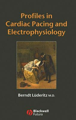 Profiles in Cardiac Pacing and Electrophysiology - Luderitz, Berndt