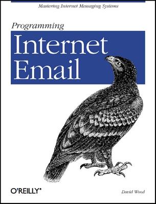 Programming Internet Email - Wood, David, MR