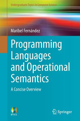 Programming Languages and Operational Semantics: A Concise Overview - Fernandez, Maribel