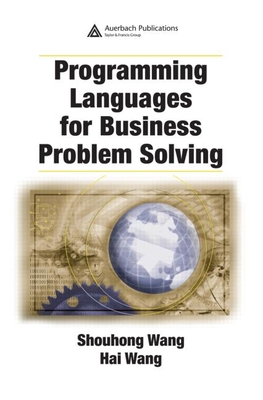 Programming Languages for Business Problem Solving - Wang, Shouhong
