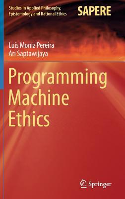 Programming Machine Ethics - Moniz Pereira, Luis