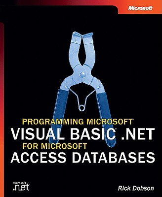Programming Microsoft Visual Basic .Net for Microsoft Access Databases - Dobson, Rick