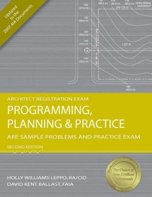 Programming, Planning & Practice: Are Sample Problems and Practice Exam - Leppo, Holly Williams, Aia, and Ballast, David Kent