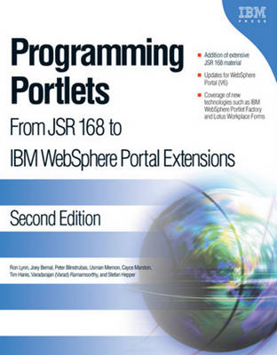 Programming Portlets: From JSR 168 to IBM Websphere Portal Extensions - Lynn, Ron, and Bernal, Joey, B.S., and Blinstrubas, Peter