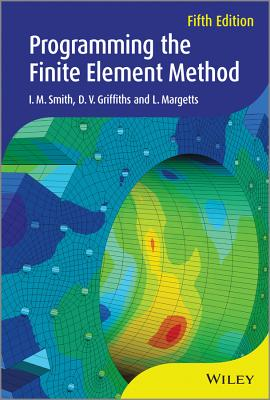 Programming the Finite Element Method - Smith, I. M., and Griffiths, D. V., and Margetts, Lee