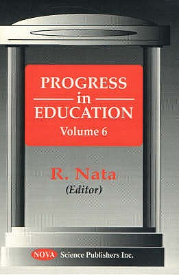 Progress in Education, Volume 6 - Nata, R. (Editor)