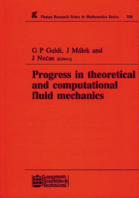 Progress in Theoretical and Computational Fluid Mechanics: Winter School, Paseky, 1993 - Galdi, G P, and Necas, Jindrich, and Malek, Josef