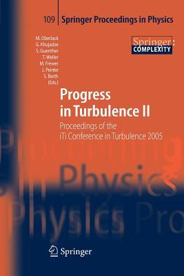 Progress in Turbulence II: Proceedings of the iTi Conference in Turbulence 2005 - Oberlack, Martin (Editor), and Khujadze, George (Editor), and Guenther, Silke (Editor)