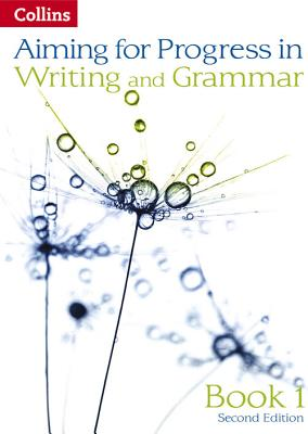 Progress in Writing and Grammar: Book 1 - West, Keith, and Packer, Natalie (Series edited by)