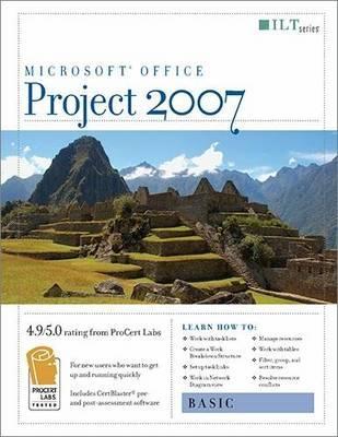 Project 2007: Basic + Certblaster, Student Manual - Axzo Press