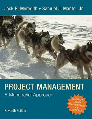 Project Management: A Managerial Approach - Meredith, Jack R, and Mantel, Samuel J