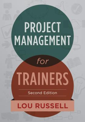 Project Management for Trainers - Russell, Lou