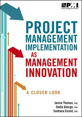 Project Management Implementation as Management Innovation: A Closer Look - George Phd, Stella