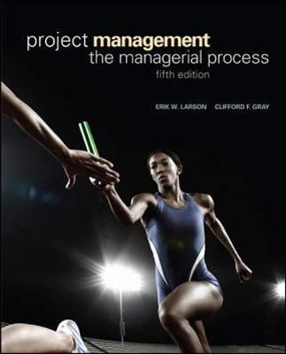 Project Management: The Managerial Process - Larson, Erik W., and Gray, Clifford F.