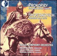 Prokofiev: Alexander Nevsky Cantata; Shostakovich: Symphony No. 9 - Dallas Symphony Chorus (choir, chorus); Dallas Symphony Orchestra; Eduardo Mata (conductor)