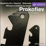 Prokofiev: Classical Symphony; Sinfonietta; Milhaud: La Création du monde