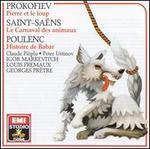 Prokofiev: Pierre et le loup; Saint-Saëns: Le Carnaval des animaux; Poulenc: Histoire de Babar