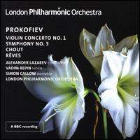 Prokofiev: Violin Concerto No. 1; Symphony No. 3; Chout; Rêves - Simon Callow; Vadim Repin (violin); London Philharmonic Orchestra; Alexander Lazarev (conductor)