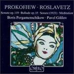 Prokofjew: Sonate op. 19; Ballade op. 15; Roslavetz: Sonate (1921); Méditation