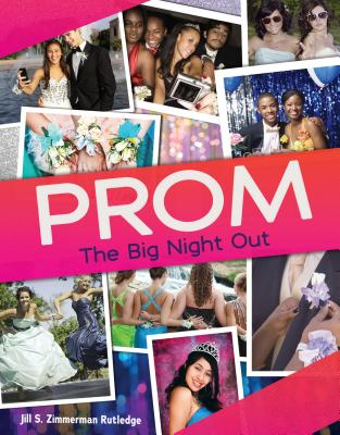 Prom: The Big Night Out - Zimmerman Rutledge, Jill S