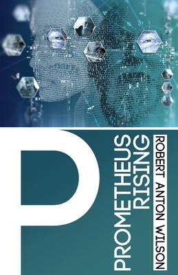 Prometheus Rising - Wilson, Robert Anton