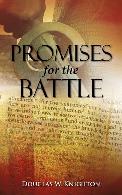 Promises for the Battle - Knighton, Douglas W