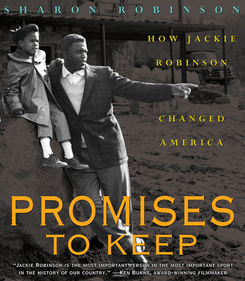 Promises to Keep: How Jackie Robinson Changed America - Robinson, Sharon