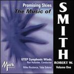 Promising Skies: The Music of Robert W. Smith, Vol. 1
