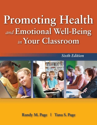 Promoting Health and Emotional Well-Being in Your Classroom - Page, Randy M, Dr., and Page, Tana S