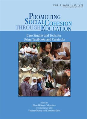 Promoting Social Cohesion Through Education: Case Studies and Tools for Using Textbooks - Roberts-Schweitzer, Eluned (Editor)